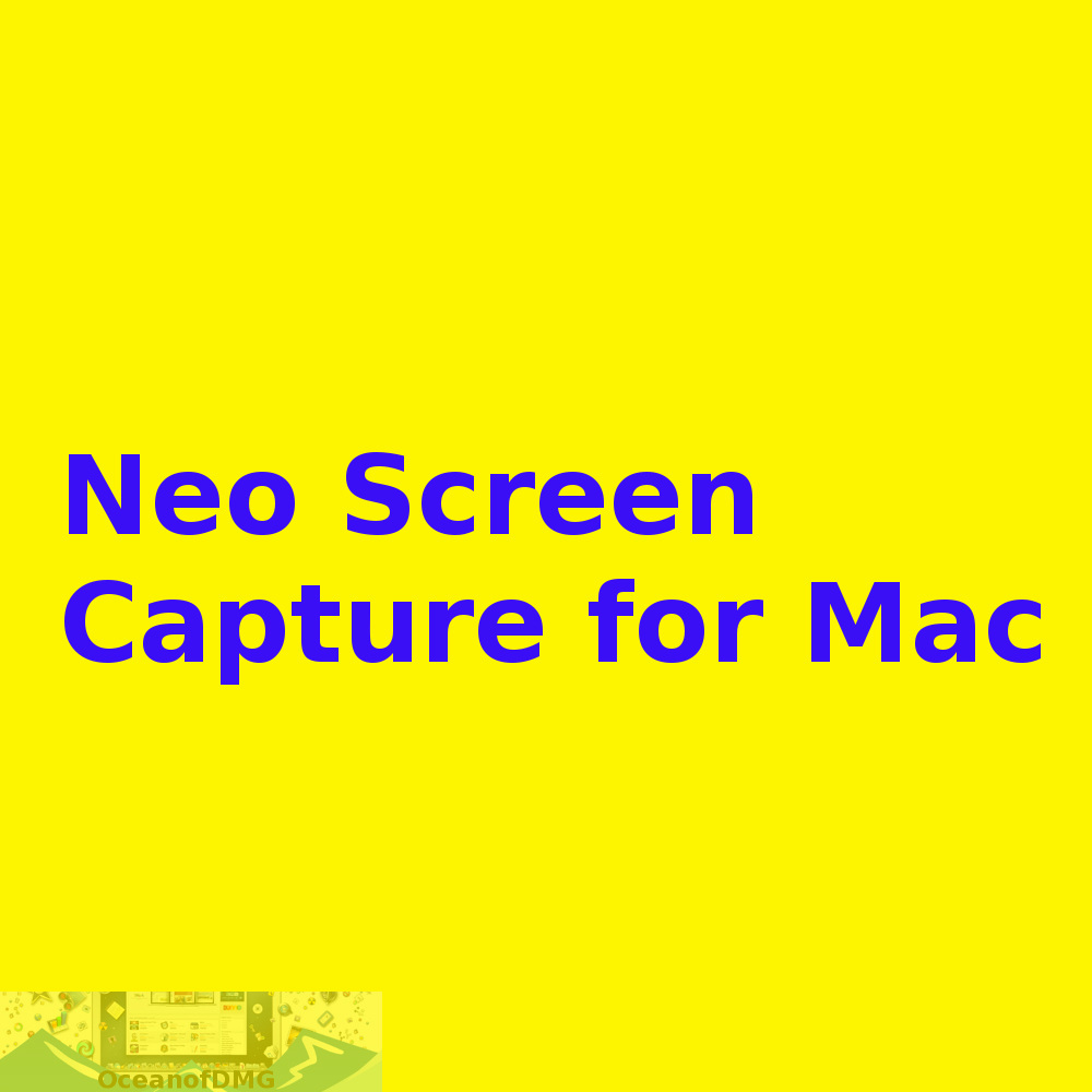 Neo Screen Capture for Mac Free Download-OceanofDMG.com