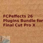Download FCPeffects 26 Plugins Bundle for Final Cut Pro X