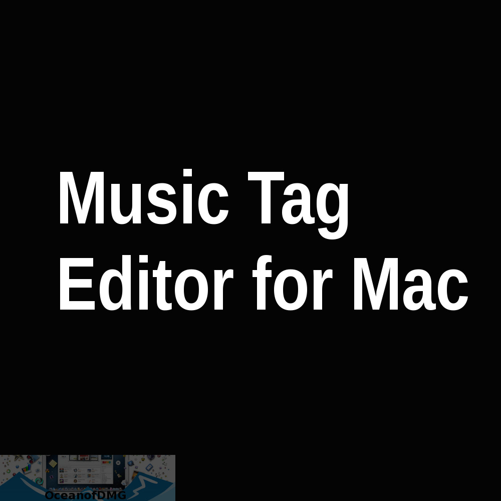 Music Tag Editor for Mac Free Download-OceanofDMG.com