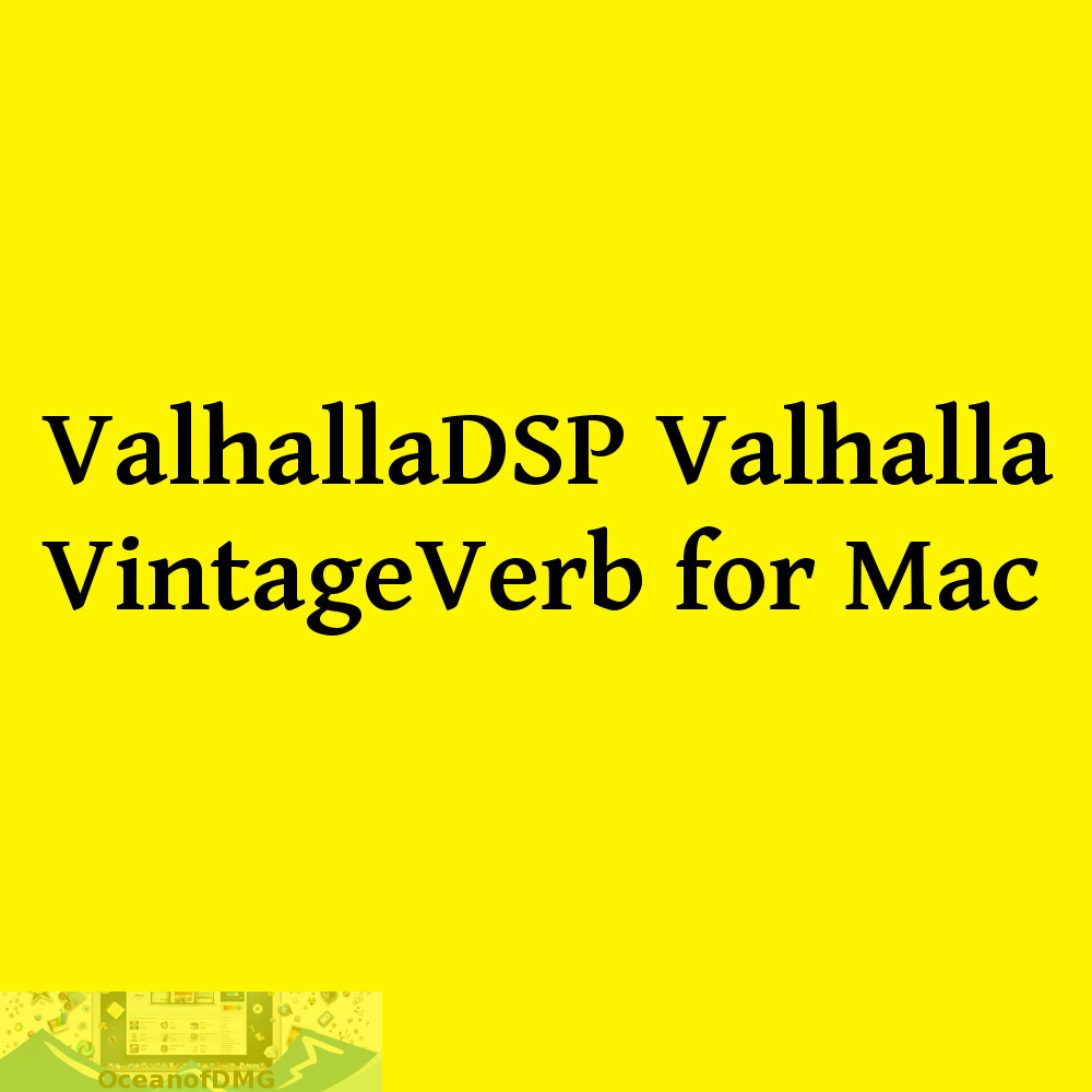 ValhallaDSP Valhalla VintageVerb for Mac Free Download-OceanofDMG.com
